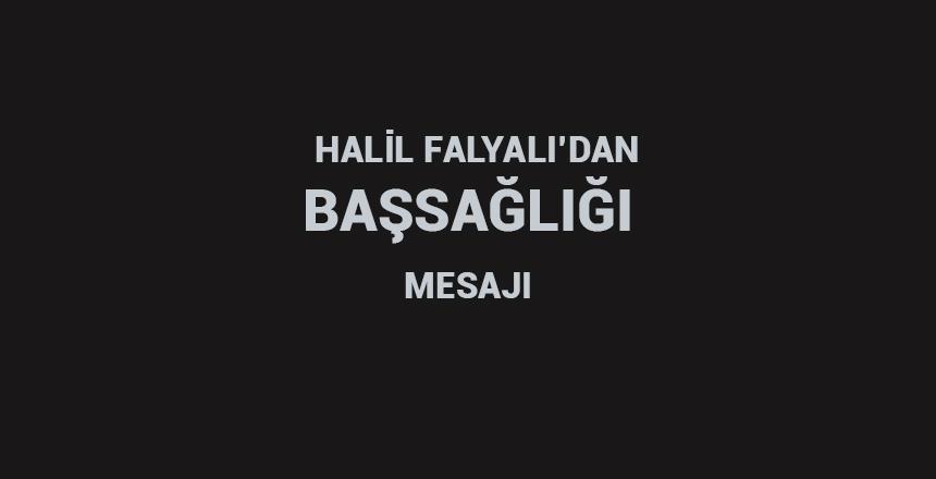 Halil Falyalı'dan Başsağlığı mesajı